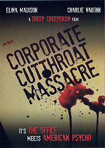 Corporate Cutthroat Massacre (2009)